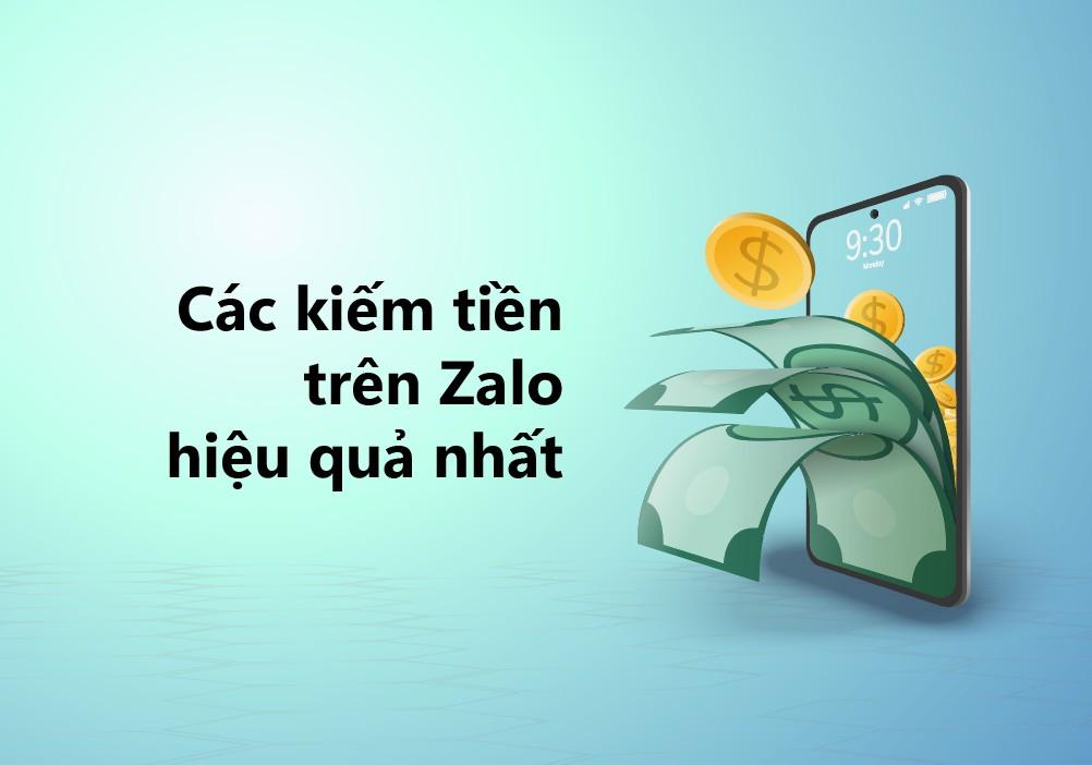 Tổng hợp những cách kiếm tiền trên Zalo hot nhất