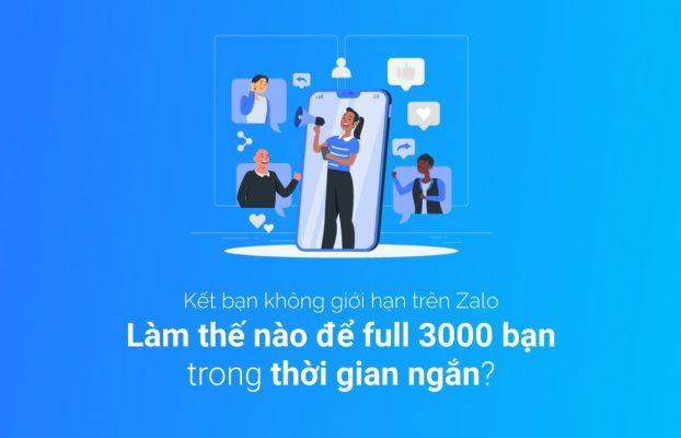 Những cách kết bạn Zalo không giới hạn mới nhất: full 3000 bạn Zalo trong thời gian ngắn