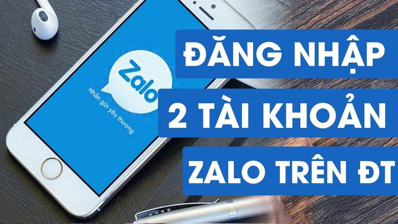 Cách đăng nhập Zalo trên 2 điện thoại cùng lúc mới nhất năm 2021